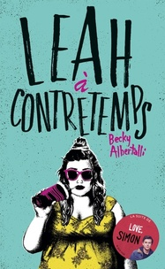 Becky Albertalli - Leah à contretemps.