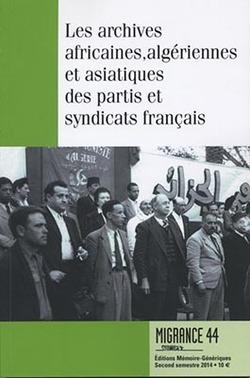 Les archives africaines, algériennes et asiatiques des partis et syndicats français