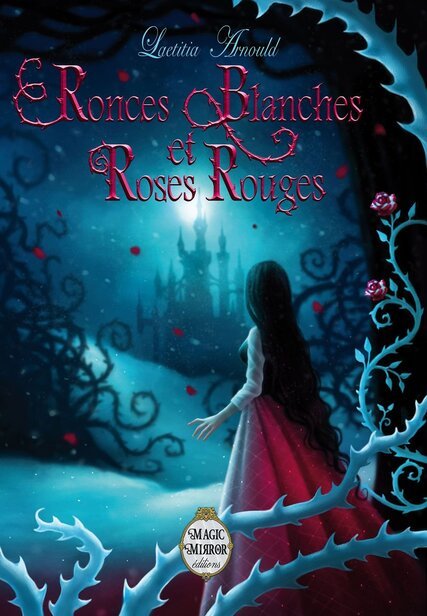 Ronces blanches et Roses rouges, Leaticia Arnould
