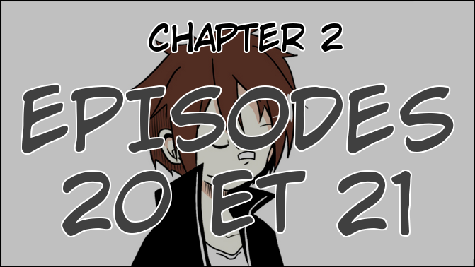 Chapter 2, Episodes 20 et 21