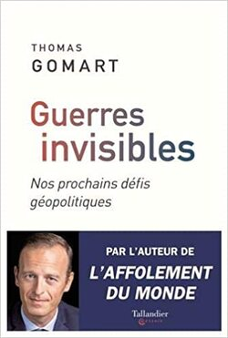 Guerres invisibles  -  Thomas Gomart