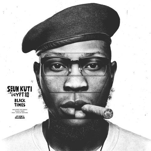 Seun Kuti & Egypt 80 - Black Times (2018) [Alternative Indie, Afrobeat, World Music]