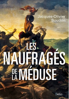 Les Naufragés de la Méduse de Jacques-Olivier Boudon