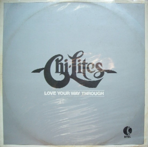 "The Chi-Lites : Album "" Love Your Way Through "" Excello ‎Records 8032 [ US ]"