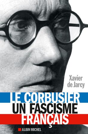 Le Corbusier, glorieuse postérité et…sulfureux passé