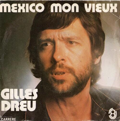 Gilles Dreu - Mexico, Mon Vieux 01