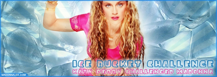 Madonna Ice Bucket Challenge Katy Perry