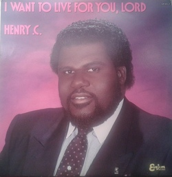 Henry C. - I Want To Live For You, Lord - Complete LP