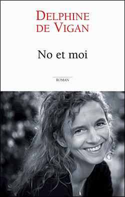 Delphine De Vigan, No et moi