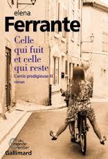 Celle qui fuit et celle qui reste - Elena Ferrante -