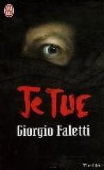 Je tue - Giorgio Faletti