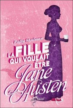 Couverture de La fille qui voulait être Jane Austen
