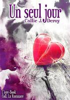 Un seul jour (Callie J. Deroy)