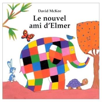 Le nouvel ami d'Elmer - David McKee