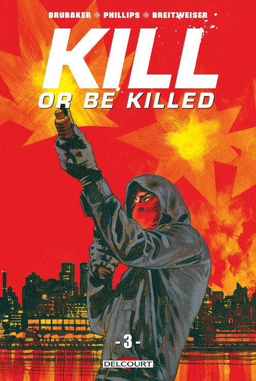 Kill or be killed - Tome 03 - Brubaker & Phillips & Breitweiser