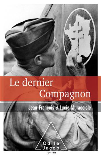 * Le dernier compagnon, un roman de Jean-François et Lucie Muracciole. Ed.Odile Jacob