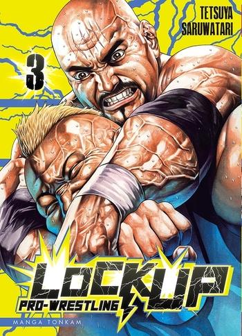 Lock up pro-wrestling - Tome 03 - Tetsuya Saruwatari