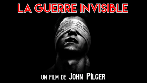 La guerre invisible - John Pilger (2010)
