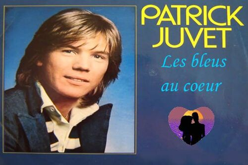 JUVET, Patrick - Les Bleus au coeur  (Chansons françaises)