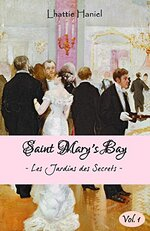 SAINT MARY'S BAY : Les Jardins des Secrets - Volume 1 de Lhattie Haniel