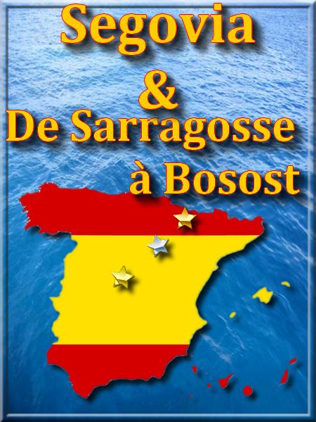 Ségovia et route de Saragosse à Bosost