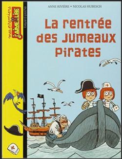 La rentrée des jumeaux pirates, Anne Rivière