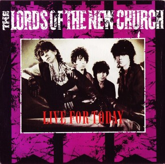 Les SINGLéS # 96 : The Lords of the New Church - Live For Today (1983)