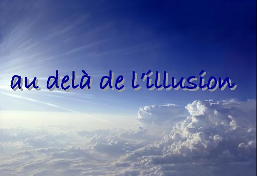 au-dela de l'illusion
