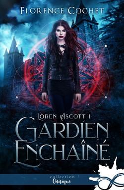 Loren Ascott, tome 1  : Gardien enchaîné
