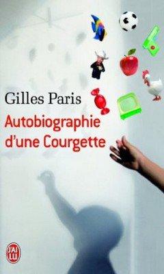 Gilles Paris : Autobiographie d'une courgette
