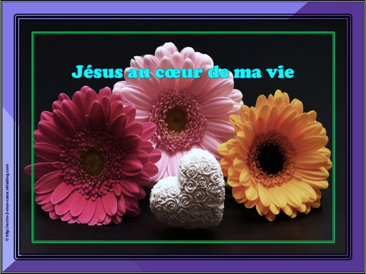 Jésus au coeur de ma vie