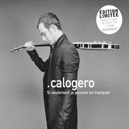 Si seulement je pouvais lui manquer  -  Calogéro