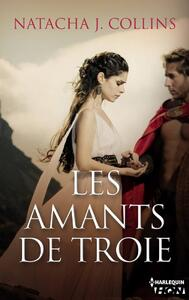 Les amants de Troie (Natacha J. Collins)