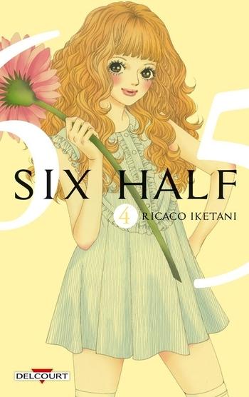 Six half - Tome 04 - Ricaco Iketani