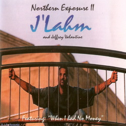 J'LAHM FEAT JEFFREY VALANTINE - NOTHERN EXPOSURE (1998)
