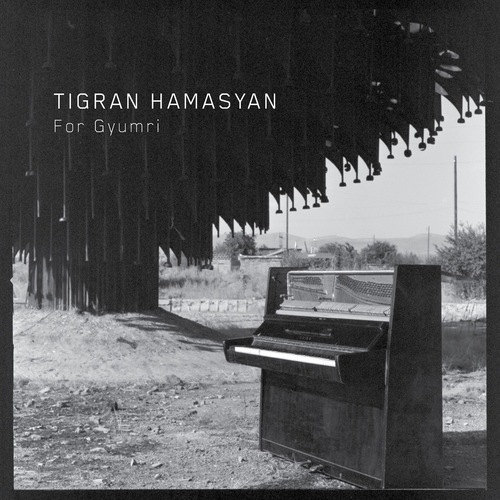 Tigran Hamasyan - For Gyumri (2018) [Instrumental Piano]