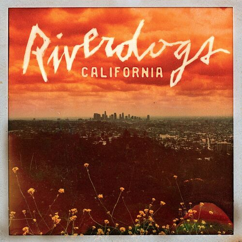 RIVERDOGS : California
