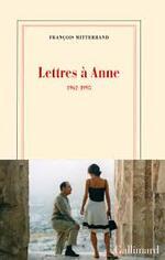 Lettres à Anne - François Mitterrand -