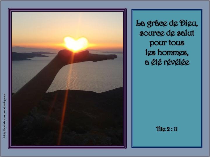 La grâce de Dieu, source de salut pour tous les hommes, a été révélée - Tite 2 : 11