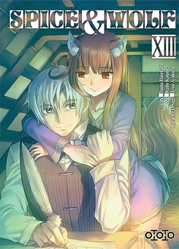 Spice & wolf - Tome 13 - Isuna Hasekura & Keito Koume & Jyuu Ayakura