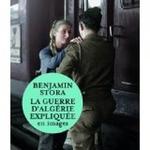 La guerre d'Algérie expliquée en images. (Un livre de Benjamin Stora) *** En complément une vidéo très récente avec Benjamin Stora