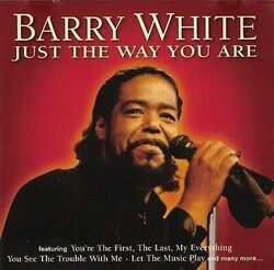 WHITE, Barry - Just the way you are   (Pop)