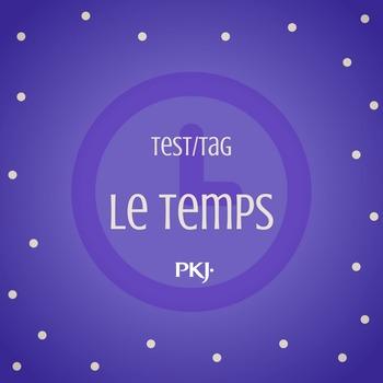Test/tag PKJ : Le temps