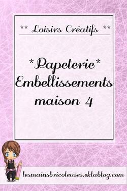 *Papéterie* Embellissements Maison 4