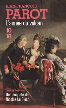 Les Enquêtes de Nicolas Le Floch, commissaire au Châtelet, tome 11, L'Année du Volcan ; Jean-François Parot