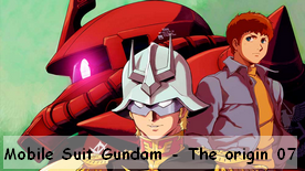 Mobile Suit Gundam - The origin Advent of the Red Comet 07