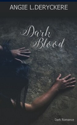 Dark soul/Dark blood - Angie L. Deryckere
