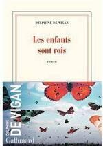 LES ENFANTS SONT ROIS  Delphine De Vigan chez Gallimard