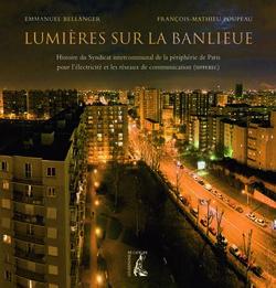 Lumières sur la banlieue. Emmanuel Bellanger François-Mathieu Poupeau