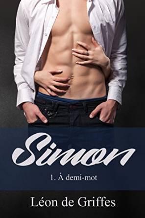Simon, tome 1 : à demi-mot (Léon de Griffes)